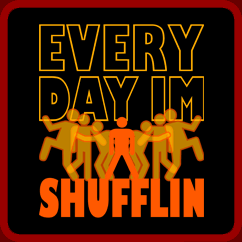 Every Day Im Shuffling